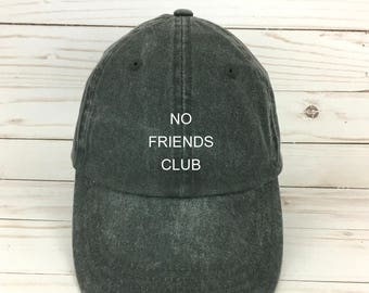 no friends club dad hat - anti-social hat - introvert hat - shy hat