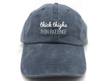 cd5d46b2295 thick thighs thin patience hat - dad hat - funny hat - plus size - gifts  for her