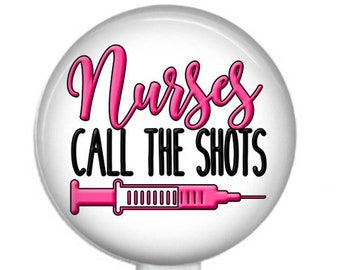 Nurses Call the Shots.  Retractable Badge Reel, Stethoscope ID Tag, or All in One Lanyard Badge