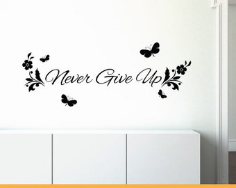 Never Give Up Decal | Removable Wall Decal Sticker | MS097VC