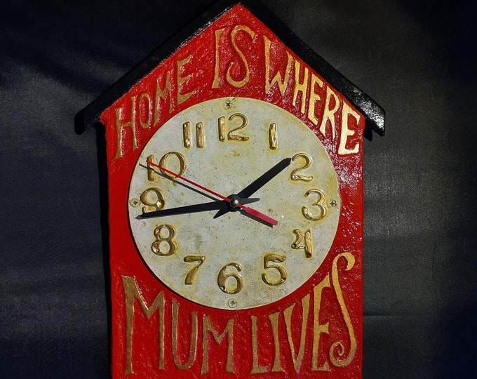 Hand Carved 'Home Is Where Mum Lives' Clock