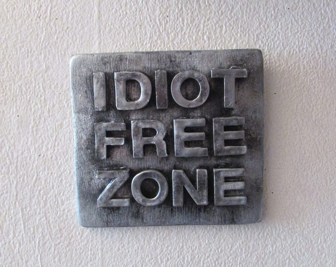IDIOT FREE ZONE Upcycled Sign With Hand-Moulded Letters