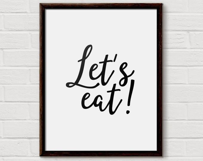 Lets Eat, Eat Sign, Eat Art Prints, Eat Wall Art, eat kitchen decor, Eat Decor, Eat Kitchen Sign, Dining Room Sign, eat art print, Dining