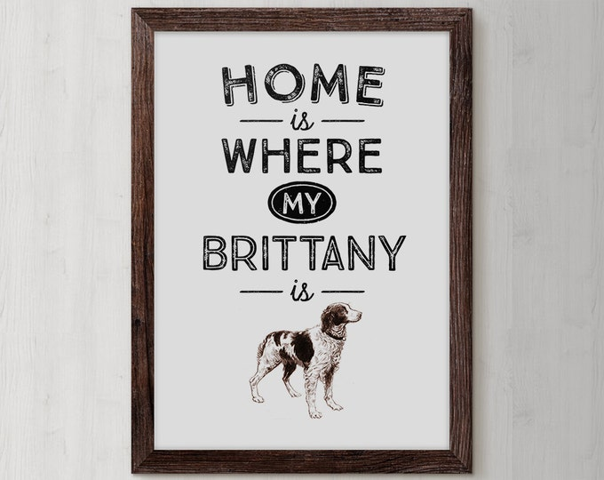 Brittany Spaniel, Brittany Spaniel Art, Brittany, Dog Art, Spaniel Dog, Dog Breed, Dog Quote, Pet Prints, Brittany owners, Brittany dog sign