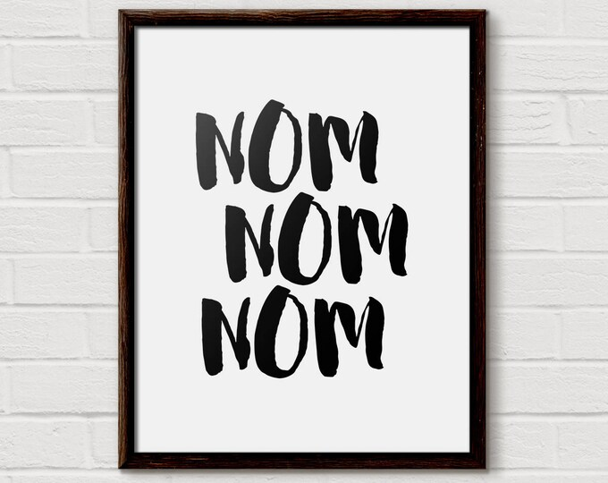 nom nom nom, kitchen decor, wall art, kitchen wall art, printable art, kitchen art, instant download, kitchen print, black and white, print
