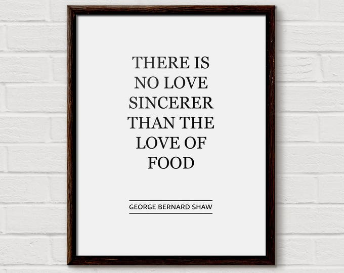 food quotes wall art, food poster, food posters, food quote print, foodies, for foodies, food quotes, gifts for foodies, Bernard Shaw, Quote