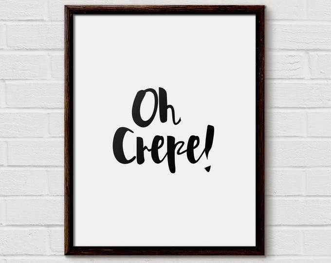 Kitchen Wall Art, Oh Crepe, Funny Kitchen Sign, Kitchen Print, Funny Kitchen Prints, Quote Artwork, Oh Crap, Kitchen Quote, Funny, Puns