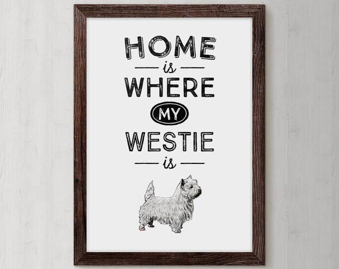 Westie, Westie Dog, Westie Print, Dog Poster, dog portrait prints, dog poster print, dog print, dog printable, dog quote, dog quote print