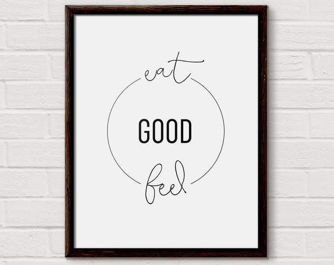 Kitchen decor, Kitchen Wall Art, Kitchen prints, eat good feel good, Home Decor, Fun Prints, Modern Typography Prints, Monochrome Prints