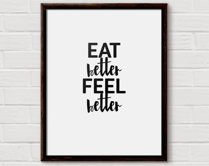 Art For Kitchen, Kitchen Art Print, Set Of Dining, Dining Room Signs, Kitchen Poster, Modern Kitchen Decor, Eat Better Feel Better, Quote