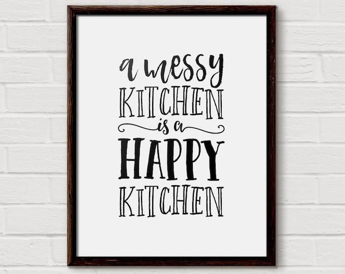 Kitchen Quote, Kitchen Wall Art, Kitchen Decor, Messy Kitchen, Happy Kitchen, Kitchen Art, Kitchen Print, Kitchen Quotes, Kitchen, Funny art