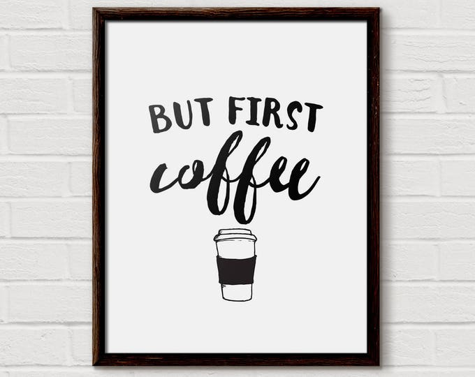 But First Coffee, coffee, home decor, kitchen decor, coffee sign, coffee print, coffee lover, coffee art, coffee bar, coffee lover gift