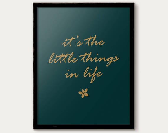 Its The Little Things In Life Print Quotes And Sayings Etsy