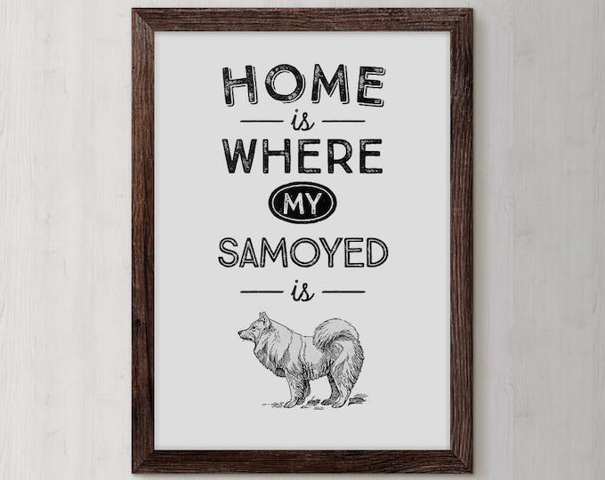 Samoyed, Samoyed Owner, Pet Print, Mothers Gift, Pet Dogs, Minimalist Dog Art, Funny Pet Gift, Dog Quote Print, Dog Wall Art, Unique Dog
