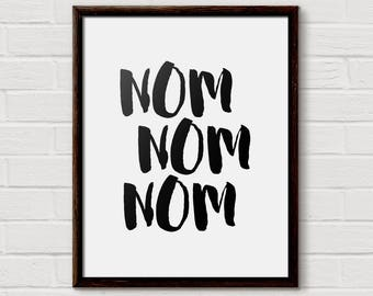 nom nom nom, kitchen decor, wall art, kitchen wall art, printable art, kitchen art, instant download, kitchen print, black and white, print