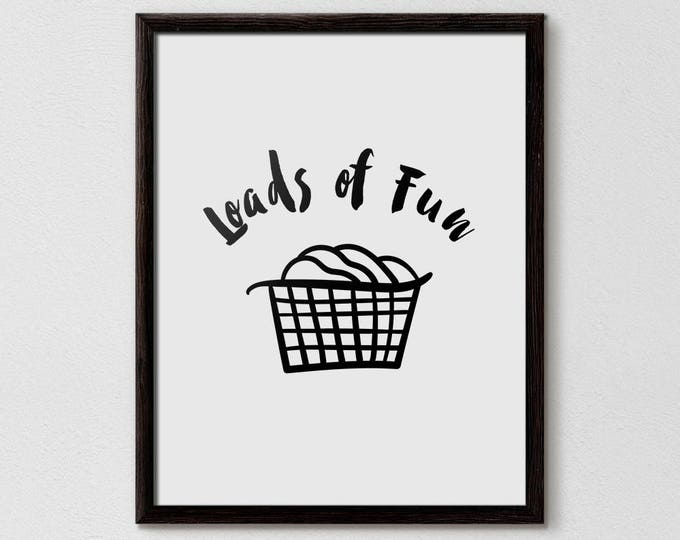 Loads of Fun, Funny Laundry, Funny Laundry Quote, Laundry Room Art, Laundry Typography, Laundry Room Ideas, Loads of Laundry, Laundry Poster