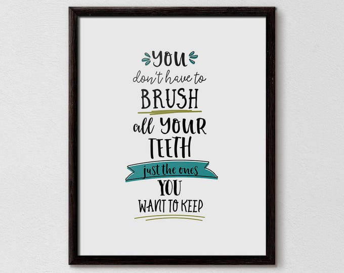 Funny Bathroom Sign, Brush Your Teeth, Bathroom Art, Bathroom Quote, Bathroom Typography, Modern Bathroom, Children Bathroom