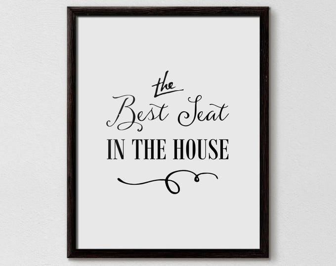 Best Seat in the House, Bathroom Signs, Toilet Prints, Bathroom Prints, Water Closet, Cute Bathroom Signs, Funny Bathroom Prints
