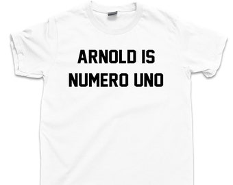 Arnold Is Numero Uno T Shirt Austrian Oak Mr Olympia Pumping Iron Schwarzenegger Body Builder Olympic Weightlifting Power Lifting Gym Tee