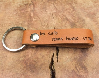 Personalised Wherever You Go Come Home To Me Keychain Laser Etched Boyfriend Be Safe Keyfob Couples Gift Thick Premium Leather Keyring