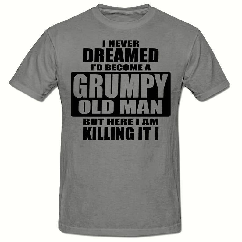 b1a1975ad94f92 Mürrischer alter Mann töten es t-Shirt Herren t-Shirt Größen