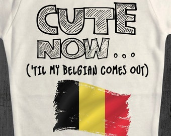 Cute Now Toddler Belgium T-Shirt Til My Belgian Comes Out Kids Shirt Top in White 2T-4T
