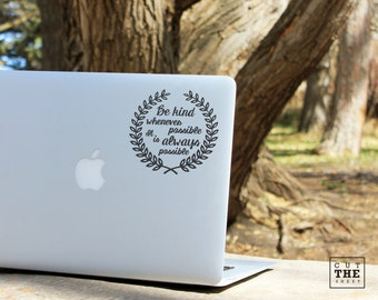 Be kind whenever possible - Laptop Decal - Laptop Sticker - Car Decal - Car Sticker