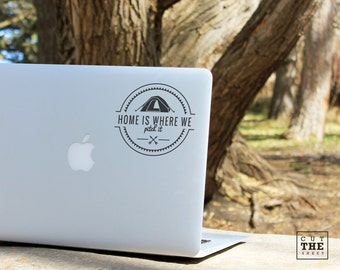 Home is where we pitch it - Laptop Decal - Laptop Sticker - Car Decal - Car Sticker