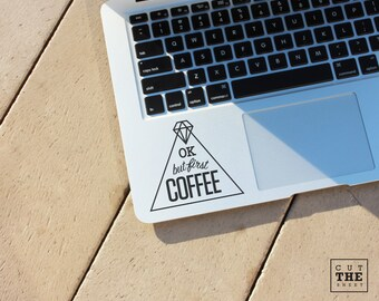 Ok but first coffee - Laptop Decal - Laptop Sticker - Car Sticker - Car Decal