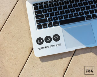 We had real issues - Laptop Decal - Laptop Sticker - Car Decal - Car Sticker