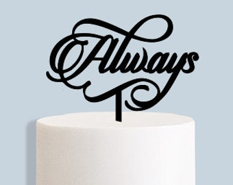 Always Cake Topper