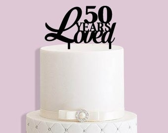 50 Years Loved Cake Topper Any Age
