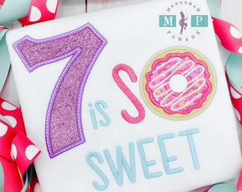 Girls Donut Birthday Shirt - Any year available - Doughnut birthday - Sprinkle Birthday - So Sweet - Seven is so sweet