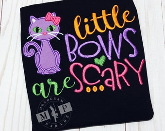 Little Bows are Scary - Girls Halloween Shirt- Halloween Shirt - 1st Halloween - Cat Shirt - Halloween Monogram