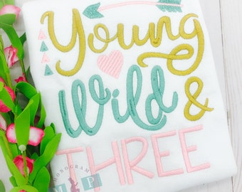 Young Wild and Three - Third birthday - Wild One - Girls Birthday Shirt - 3rd Birthday