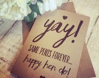 Handmade Hen Do Card,Yay! Same penis forever... Happy Hen Do! Rustic Kraft card with envelope, Bride to Be, Bacherlorette, Bridal Shower