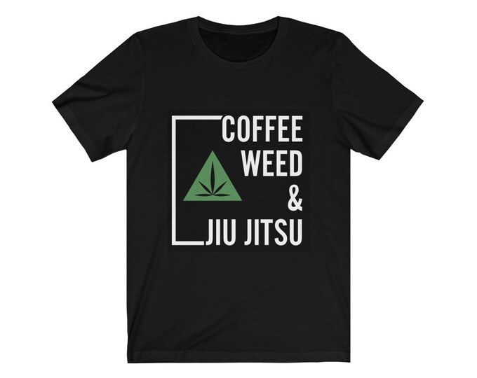 Coffee Weed & Jiu Jitsu