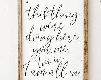 """This thing we're doing, you and me, I'm in. I'm all in / luke danes framed wood sign / 14x24"""""""