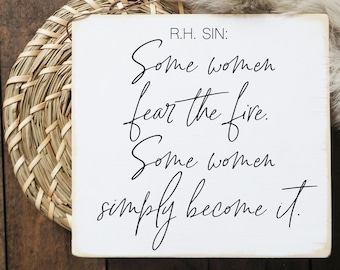 """some women fear the fire some women simply become it  / mini wood sign / tiered tray sign / 5.5 x 6"""""""