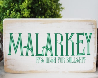 St. Patrick's day sign / Malarkey Irish mini wood sign / that's Irish for bullshit / modern farmhouse decor