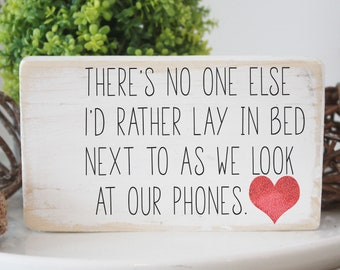 """funny mini wood sign / there's no one else I'd rather lay next to as we look at our phones / anti valentine /quote block 3.5x6"""""""