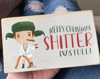 Merry Christmas Shitter was full  wood sign / Christmas vacation / mini wood sign /funny Christmas home decor