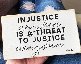 injustice anywhere is a threat to justice everywhere / MLK / social justice/ quote block / distressed black / desk sign