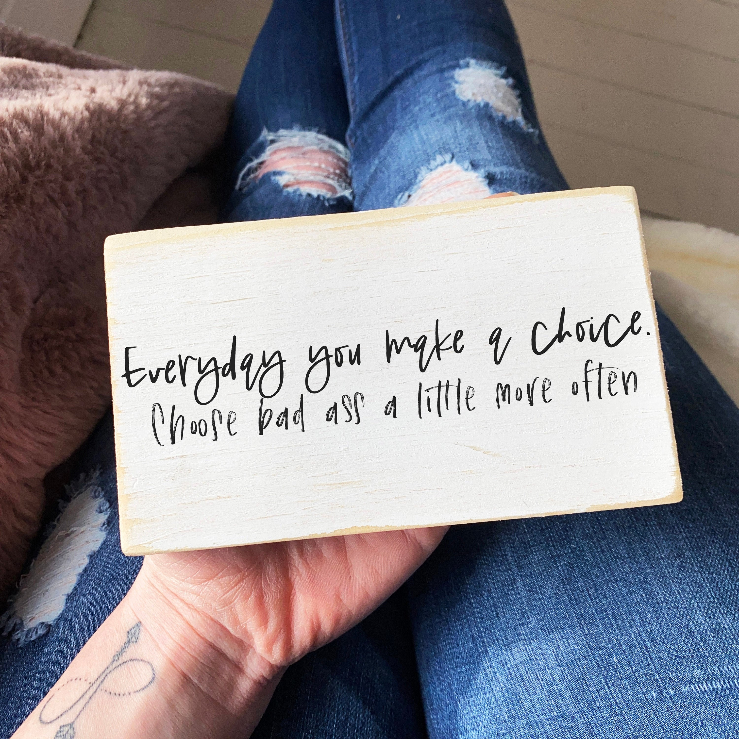 Everyday you make a choice choose bad ass a little more often   inspirational mini wood sign  quote block  mini signs for tiered trays