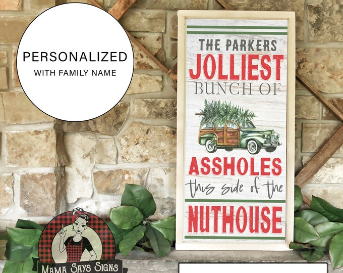 Personalized Christmas Jolliest bunch sign / Home of the jolliest bunch of assholes this side of the nuthouse framed wood Christmas sign
