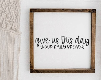 """give us this day our daily bread wood sign / modern farmhouse /  10x10"""""""
