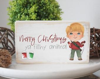 Merry Christmas ya filthy animal / funny sign / mini wood sign / Christmas home decor