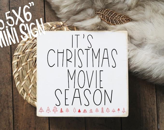 "It's Christmas movie season wood sign / Christmas decoration / tiered tray decor / 5.5x6"""