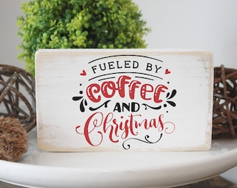 Fueled by coffee and Christmas /  Christmas decor / mini wood sign