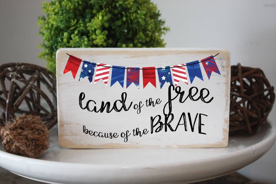 Land Of The Free Because Of The Brave Sign American Mini Wood Quote